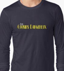 Les Cousins Dangereux Long Sleeve T-Shirt