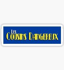 Les Cousins Dangereux Sticker