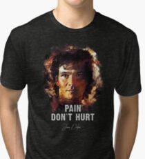 Pain Don`t Hurt - James Dalton [Road House] Tri-blend T-Shirt