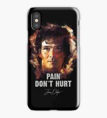 Pain Don`t Hurt - James Dalton [Road House] iPhone Case