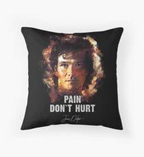 Pain Don`t Hurt - James Dalton [Road House] Throw Pillow