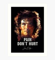 Pain Don`t Hurt - James Dalton [Road House] Art Print