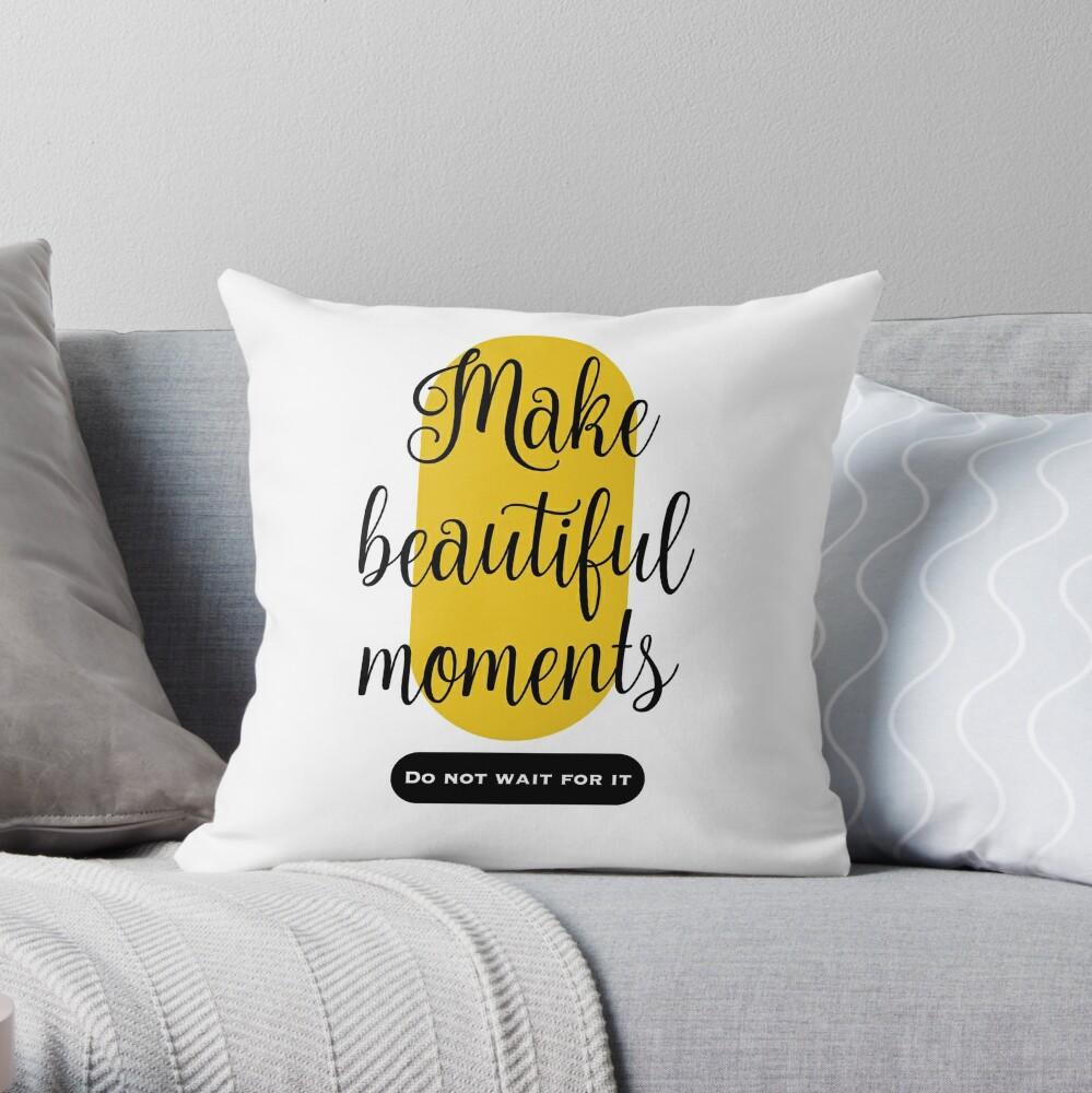 Make beautiful moments Camisetas Cojín