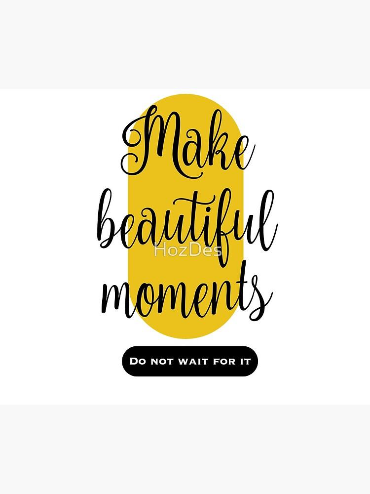 Make beautiful moments Camisetas de HozDes