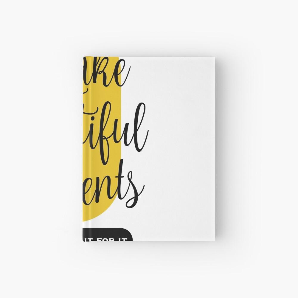 Make beautiful moments Camisetas Cuaderno de tapa dura