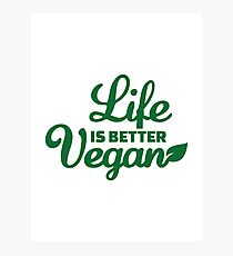 Life is better vegan Photographic Print