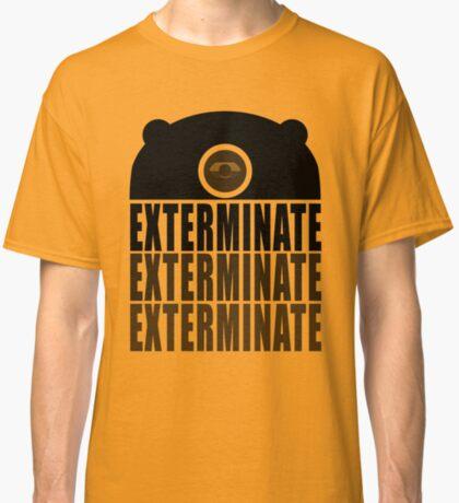EXTERMINATE EXTERMINATE EXTERMINATE Classic T-Shirt