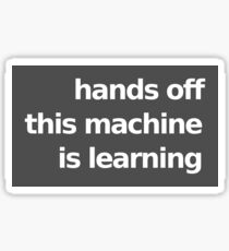 Hands Off This Machine is Learning - Gray Sticker