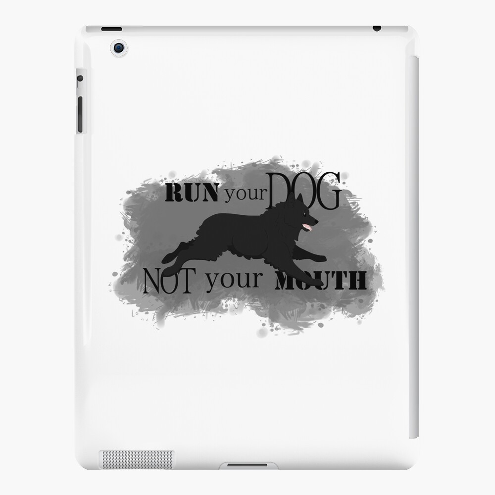 Run Your Dog Not Your Mouth Schipperke  iPad Case & Skin