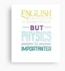 English Is Important Funny Physics Science Gift  Metal Print