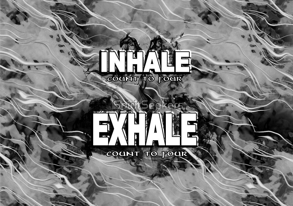 Inhale Exhale White and Black by SpiritSeekers
