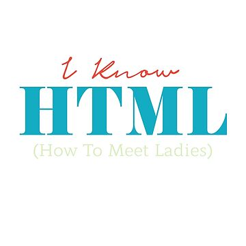 I Know HTML Funny Coding Programming Gift  by Mikeyy109