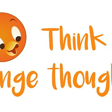 Think orange thoughts by disneyinyourday