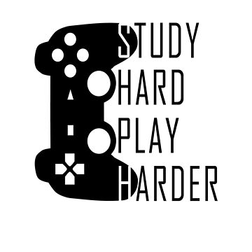 Study Hard Play Harder - Video Games T-shirt by drakouv