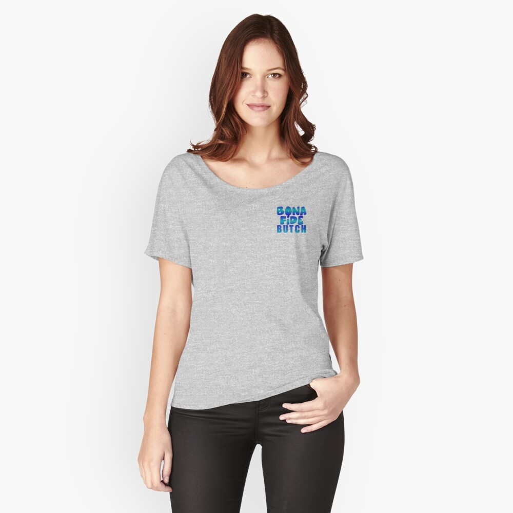 BONA FIDE:  BUTCH Women's Relaxed Fit T-Shirt Front