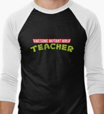 AWESOME NINJA - Funny Teacher Shirts And Gifts Men's Baseball ¾ T-Shirt
