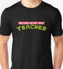 AWESOME NINJA - Funny Teacher Shirts And Gifts Unisex T-Shirt