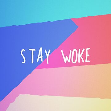 staywoke by alive95