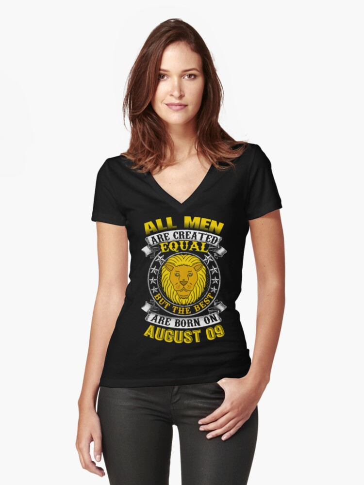 The Best Men Are Born On August 9 Leo Zodiac Womens Fitted V Neck T