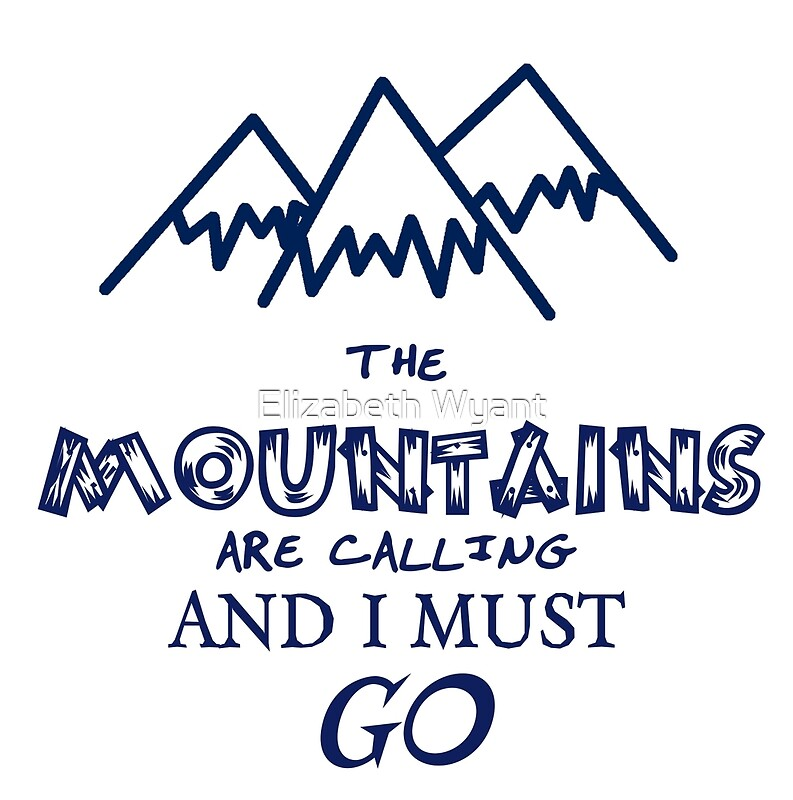 The mountains are calling and i must go posters by for The mountains are calling and i must go metal sign