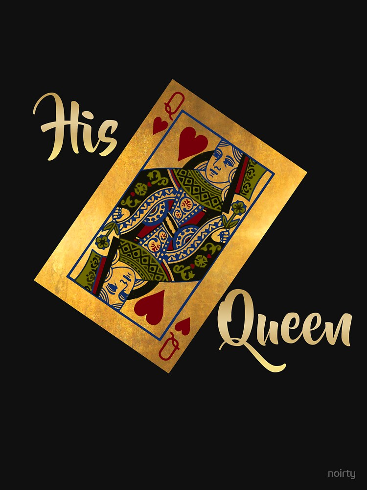 His Queen Card Funny Tshirt Cute Couple Matching Lover Gift by noirty