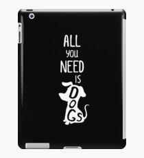 All you need is DOGS - All you need is love parody for dog lovers black iPad Case/Skin