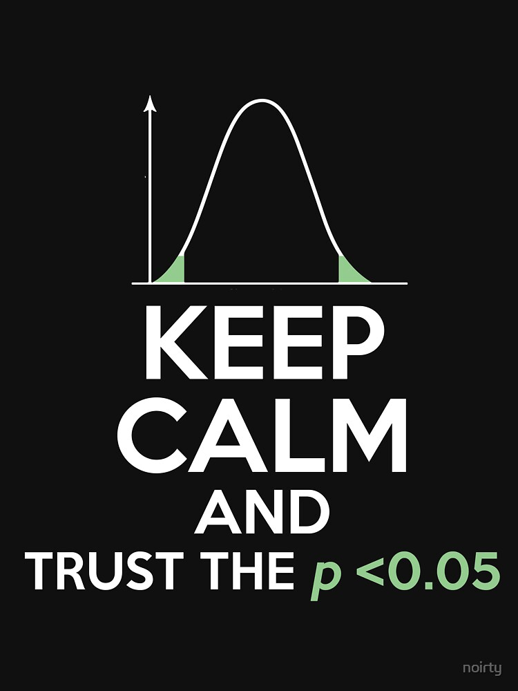 Funny Statistics Tshirt Keep Calm Trust Low P-value by noirty