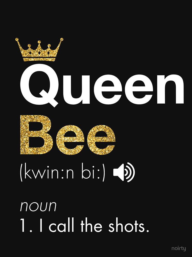 Funny Queen Bee, Noun, I Call The Shots T-Shirt With Crown by noirty