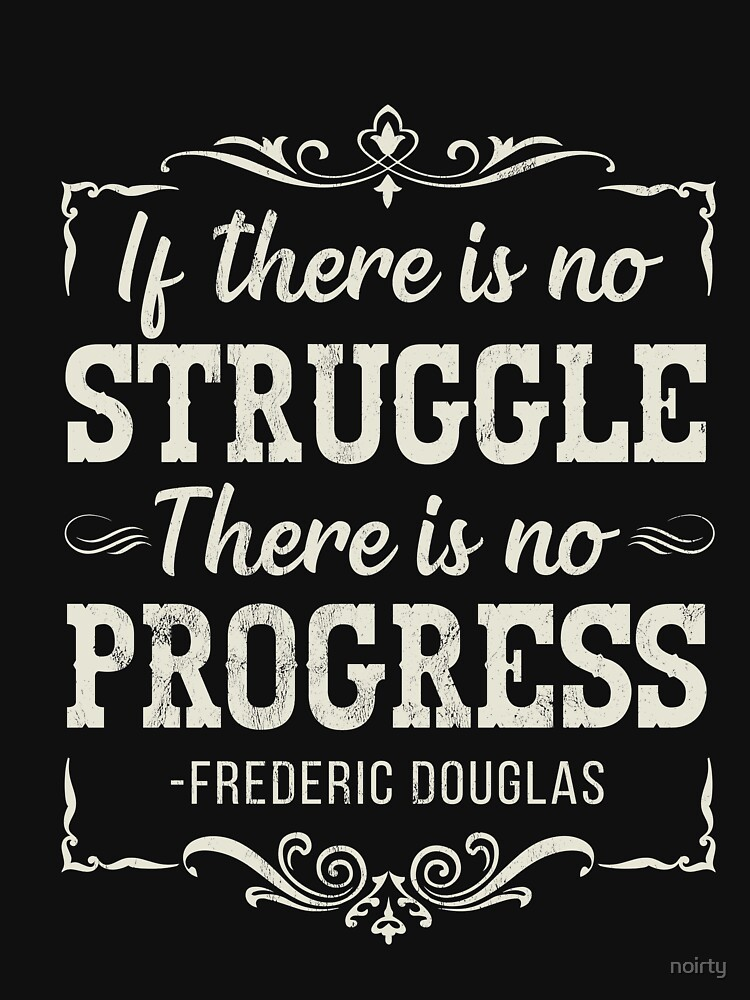 Frederick Douglass Famous Quote Tshirt Black Pride by noirty