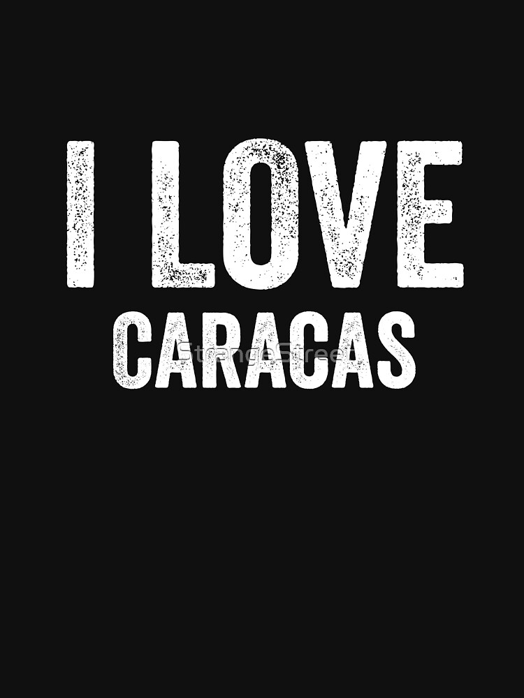 I Love Caracas by StrangeStreet