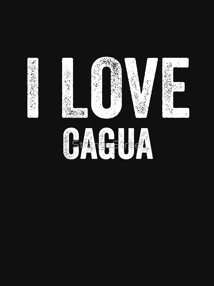 I Love Cagua by StrangeStreet