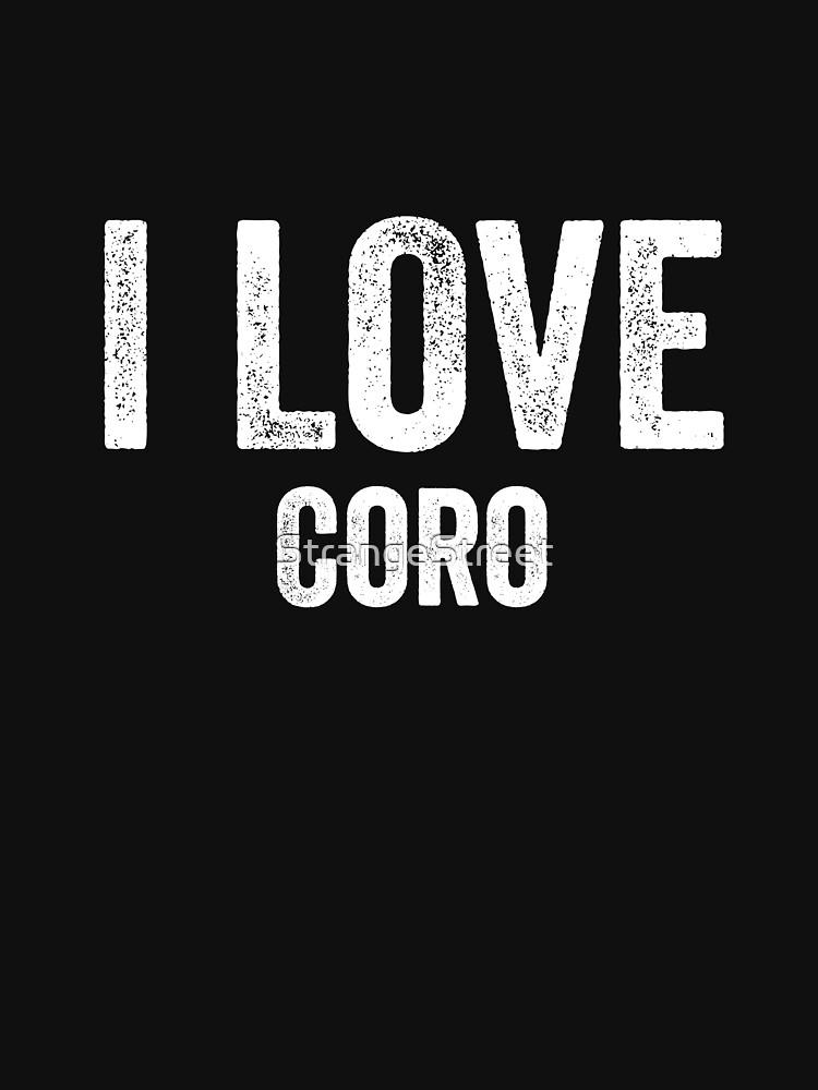 I Love Coro by StrangeStreet