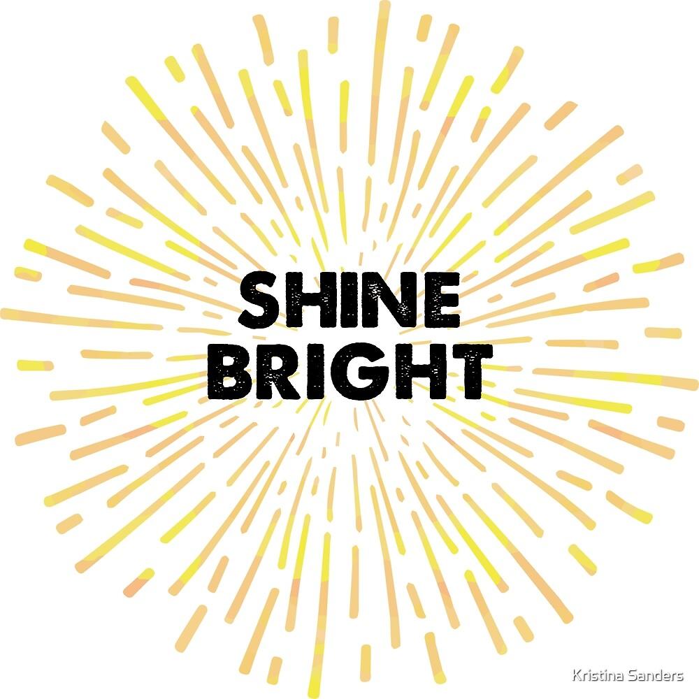 Shine Bright Sunburst by Kristina Sanders