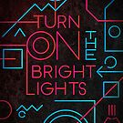 «Turn on the bright lights» de VIRBIA