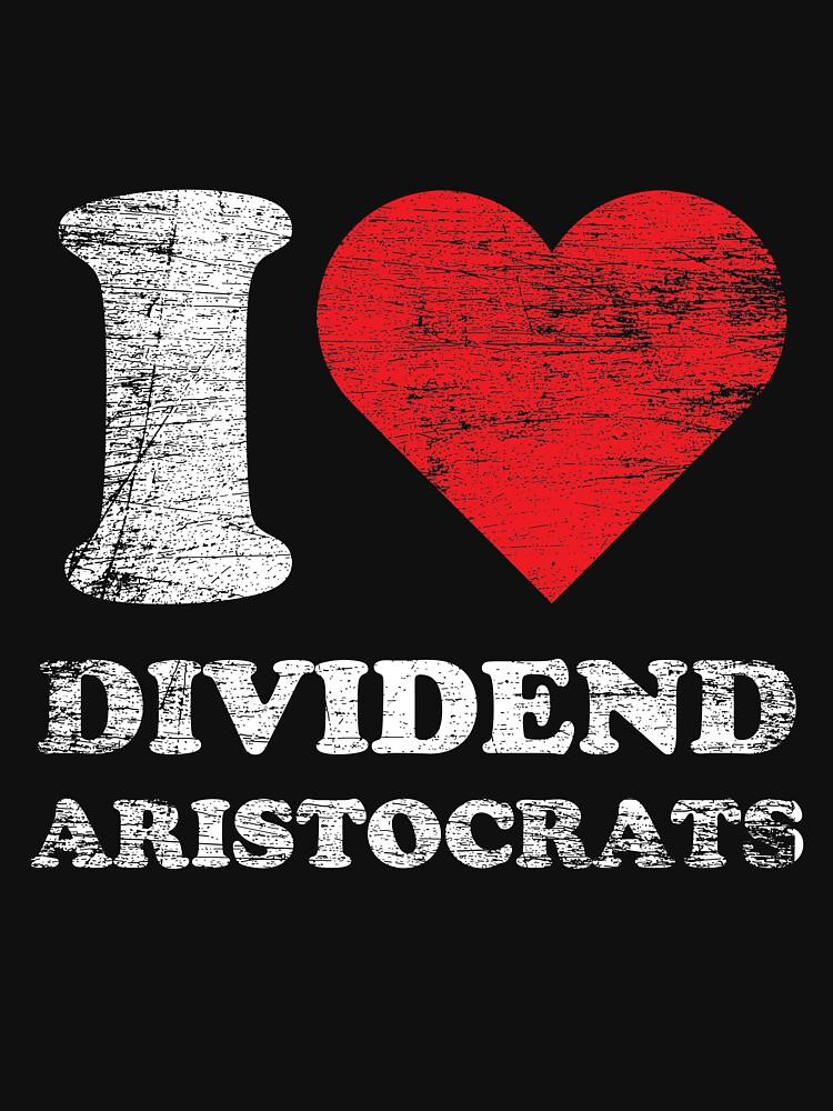 I love dividend aristocrats by GeschenkIdee