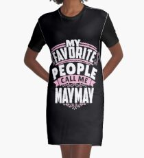 My Favorite People Call Me May-May Graphic T-Shirt Dress