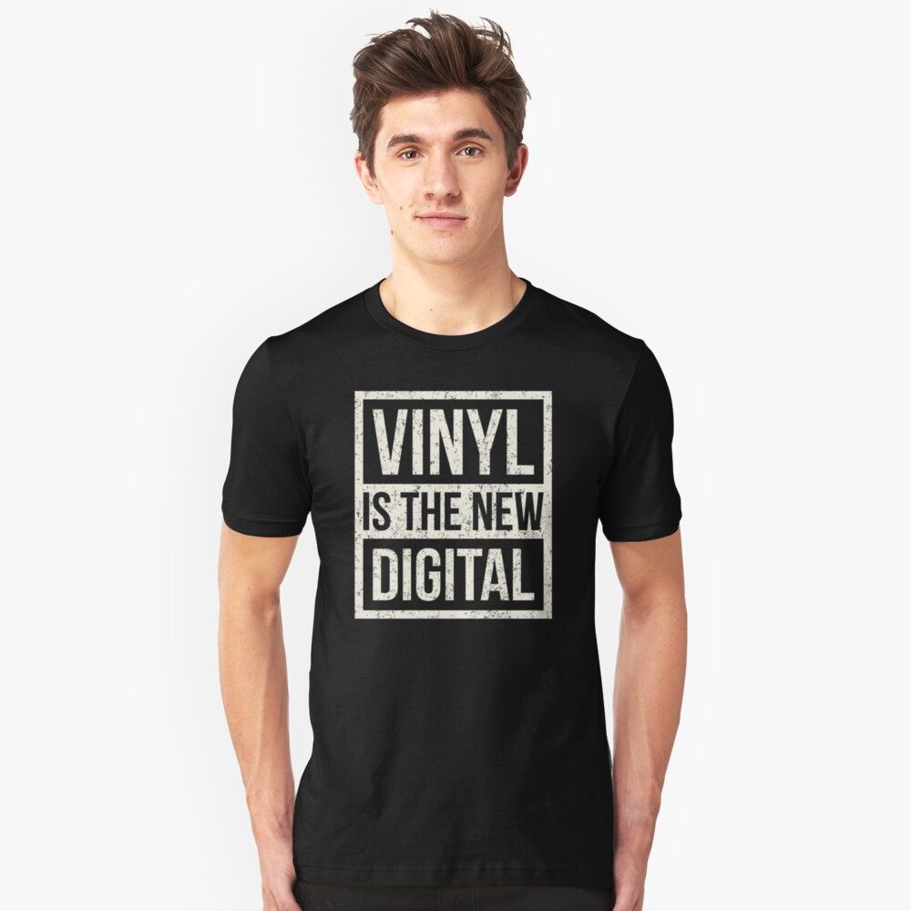 Vinyl Is The New Digital Weathered Distressed Vintage Gift Unisex T-Shirt Front