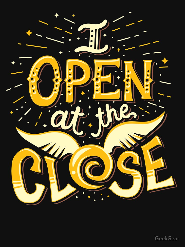 Open At The Close! by GeekGear