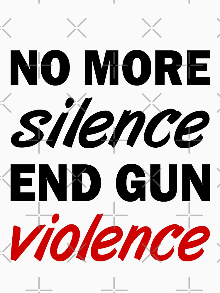 No More Silence. End Gun Violence by designite