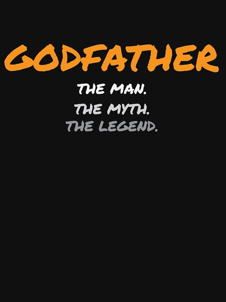 Godfather The Man The Myth The Legend  by kieranight