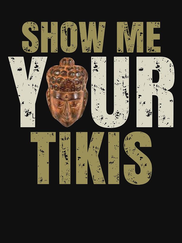Show Me Your Tikis  by kieranight