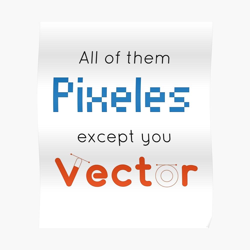 Todos ellos Pixles excepto tú Vector Camisetas Póster