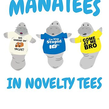 Three Manatees in Novelty Tees by BrobocopPrime