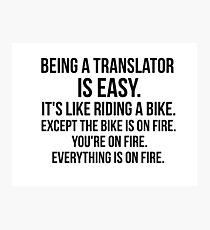 Being a Translator Photographic Print