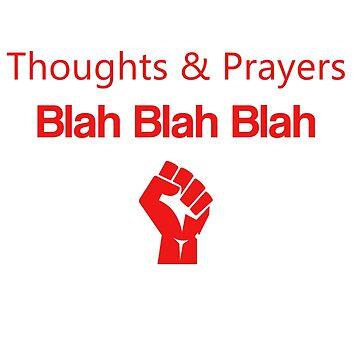 Thoughts & Prayers - Blah Blah Blah by Chackie
