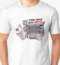 I turn Coffee Into Words Unisex T-Shirt