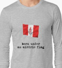 Born Under an Airdrie Flag Long Sleeve T-Shirt