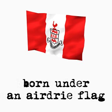 Born Under an Airdrie Flag by Airdrieonians