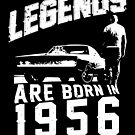Legends Are Born In 1956 by wantneedlove