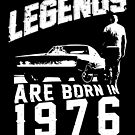 Legends Are Born In 1976 by wantneedlove